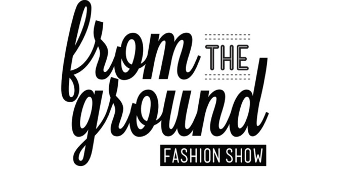 The 4th Annual From The Ground Fashion Show!
